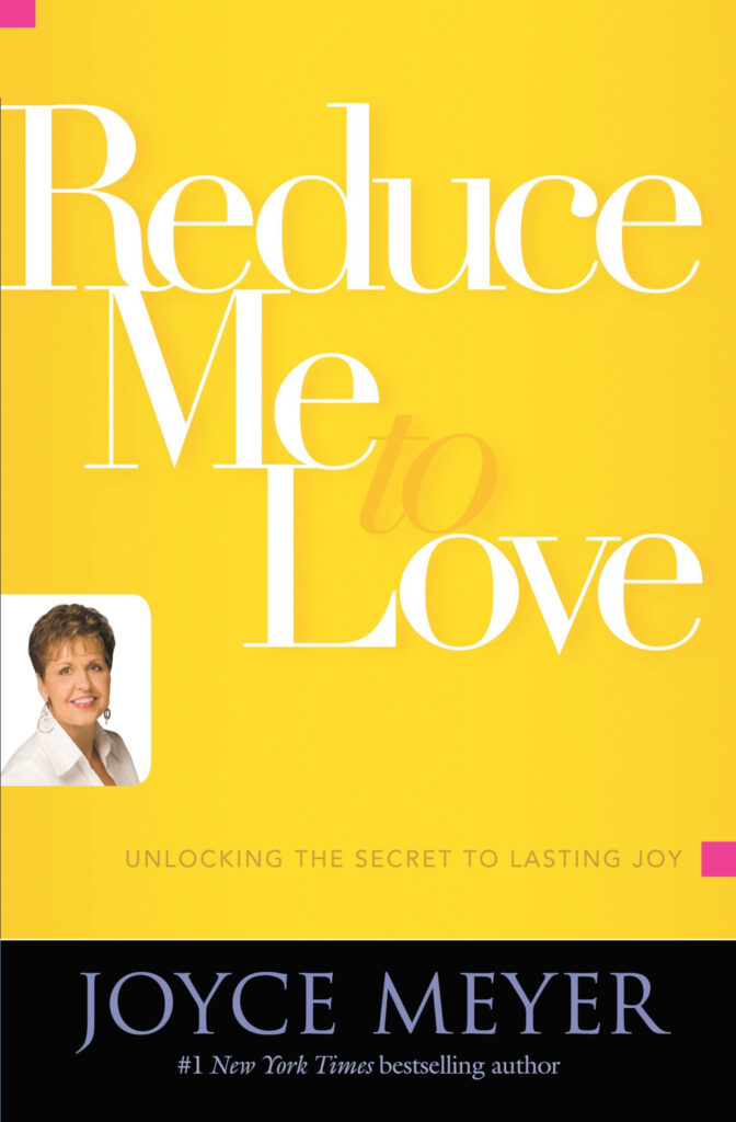Reduce Me To Love by Joyce Mayer